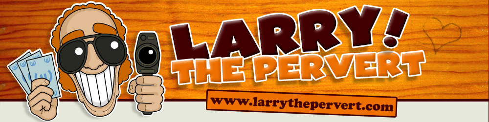 Larry the pervert